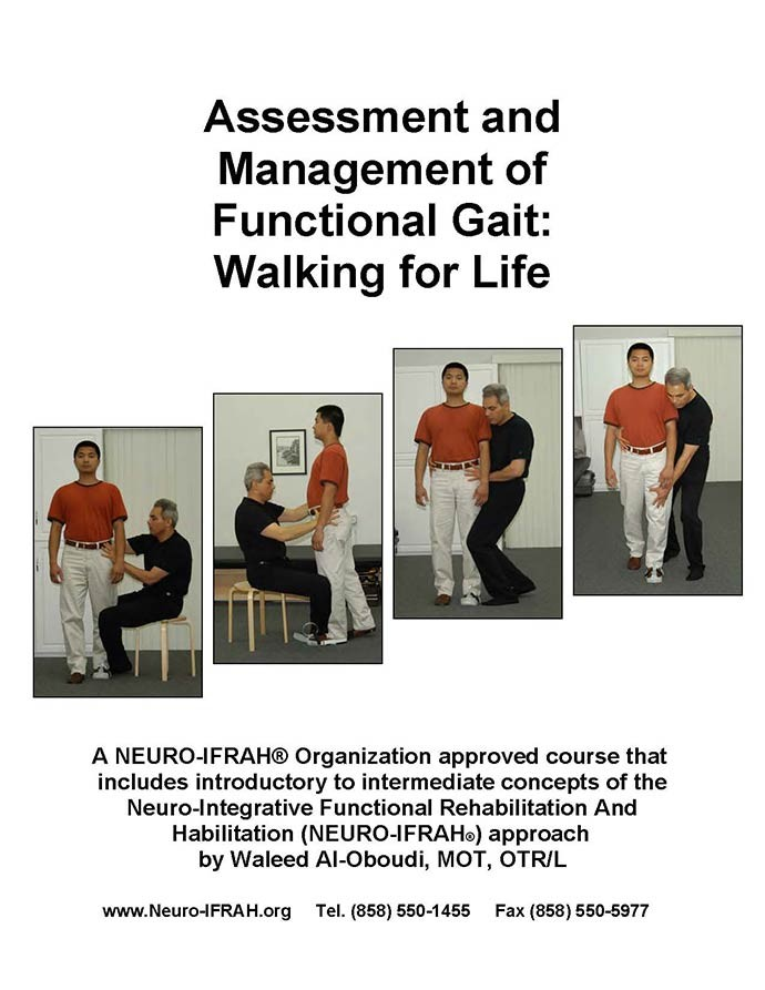 NEURO-IFRAH® Assessment and Management of Functional Gait: Walking For Life (a Neuro-IFRAH® course originated by Waleed Al-Oboudi)