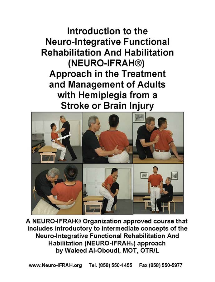 NEURO-IFRAH® Introduction to the (NEURO-IFRAH®) Approach in the Treatment and Management of Adults with Hemiplegia from a Stroke or Brain Injury